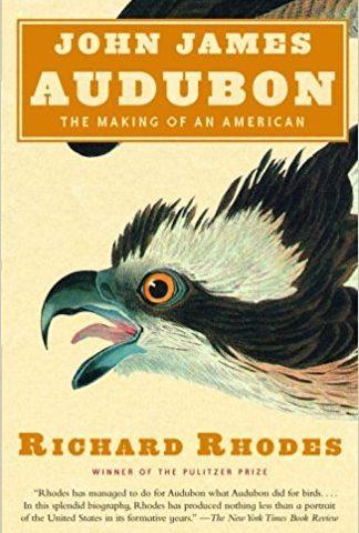 John James Audubon by Richard Rhodes