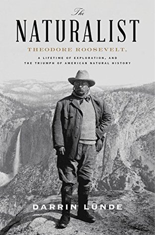 The Naturalist: Theodore Roosevelt - Cover